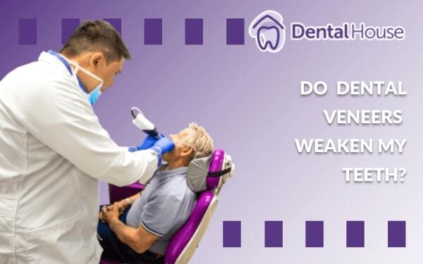 Do Dental Veneers Weaken My Teeth?